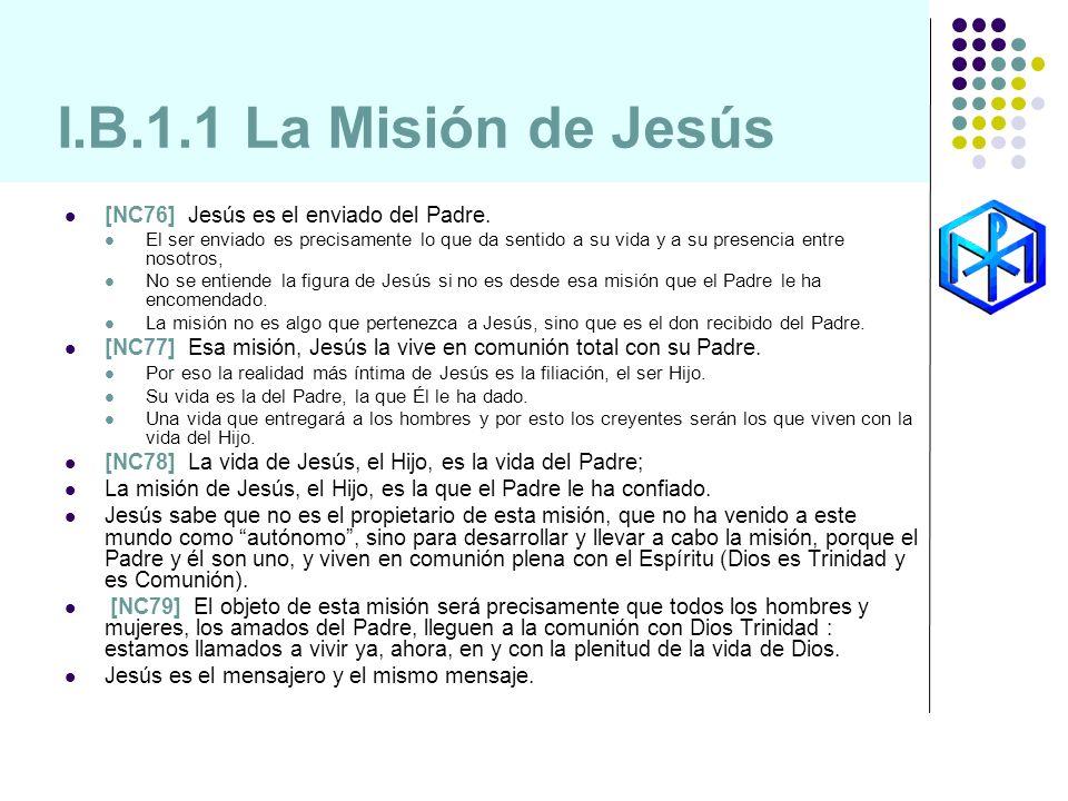 I.B.1.1 La Misión de Jesús [NC76] Jesús es el enviado del Padre.